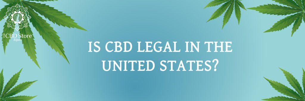 is cbd legal in the united states? - ripon naturals